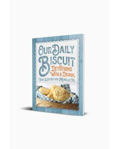 Our Daily Biscuit - Devotions with a Drawl - Todd Starnes and Michelle Cox