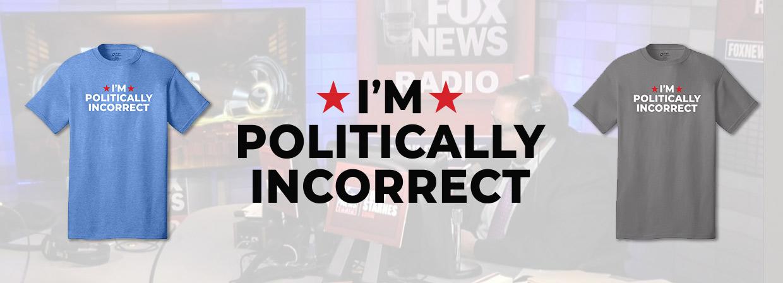 Todd Starnes - I'm Politically Incorrect T_Shirt Slider